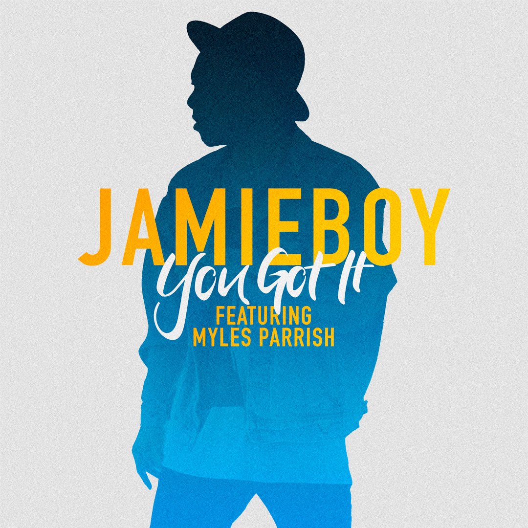 Jamieboy – You Got It